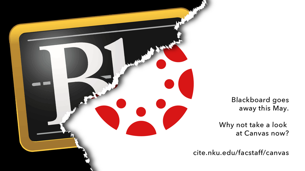 """The logo for Blackboard is partially ripped away like paper, revealing the Canvas logo underneath. To the right is the text """"Blackboard goes away this May. Why not take a look at Canvas now_ cite.nku.edu_facstaff_canvas"""""""