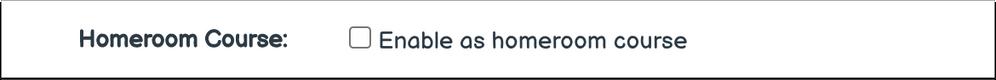 Enable as Homeroom Checkbox