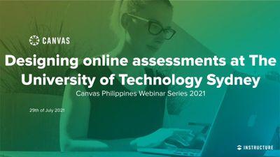 PH Webinar 3_ Designing online assessments at The University of Technology Sydney.jpg
